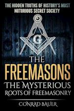 The Freemasons - The Mysterious Roots of Freemasonry