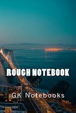 Rough Notebooks
