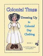 Colonial Times Dressing Up in Colonial Day Clothing