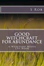 Good Witchcraft for Abundance