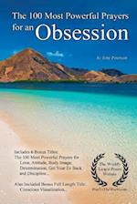 Prayer the 100 Most Powerful Prayers for an Obsession - With 6 Bonus Books to Pray for Love, Attitude, Body Image, Determination, Get Your Ex Back & D