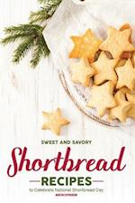 Sweet and Savory Shortbread Recipes