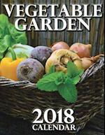 Vegetable Garden 2018 Calendar (UK Edition)