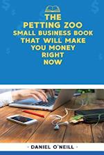 The Petting Zoo Small Business Book That Will Make You Money Right Now