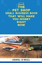 The Pet Shop Small Business Book That Will Make You Money Right Now