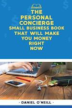 The Personal Concierge Small Business Book That Will Make You Money Right Now
