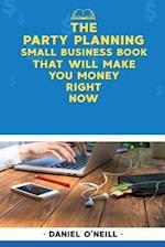 The Party Planning Small Business Book That Will Make You Money Right Now