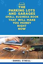 The Parking Lots and Garages Small Business Book That Will Make You Money Right
