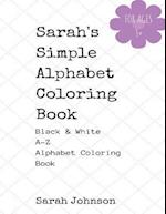 Sarah's Simple Alphabet Coloring Book - Black & White A-Z Coloring Book