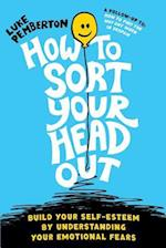 How to Sort Your Head Out