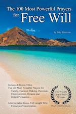 Prayer the 100 Most Powerful Prayers for Free Will - With 6 Bonus Books to Pray for Family, Decision Making, Devotion, Empowerment, Dreams & Instant P