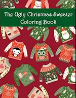 The Ugly Christmas Sweater Coloring Book