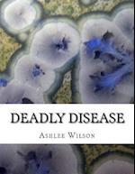 Deadly Disease