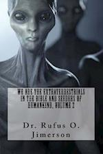 We Are the Extraterrestrials in the Bible and Seeders of Humankind, Volume 2