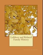 Lefebvre and Related Family History