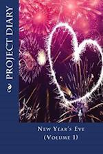 A Project Diary for New Year's Eve (Volume 1)