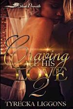 Craving All His Love 2