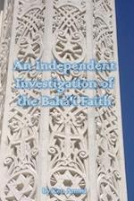 An Independent Investigation of the Baha'i Faith