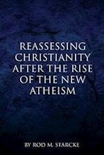 Reassessing Christianity After the Rise of the New Atheism