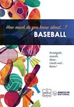How Much Do Yo Know About... Baseball
