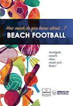 How Much Do Yo Know About... Beach Football