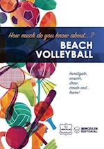 How Much Do You Know About... Beach Volleyball