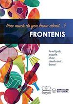 How Much Do Yo Know About... Frontenis