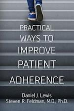 Practical Ways to Improve Patient Adherence