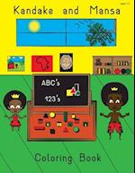 Kandake and Mansa ABC?S and More Coloring Book