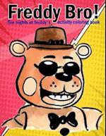 Freddy Bro!