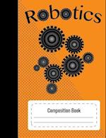 Composition Notebook Robotics (Standard Size, College Ruled)