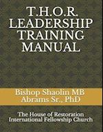 T.H.O.R.(the House of Restoration) Leadership Training Manual