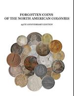 Forgotten Coins of the North American Colonies - 25th Anniversary Edition