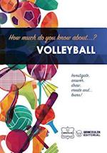 How Much Do You Know About... Volleyball