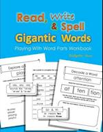 Read, Write & Spell Gigantic Words