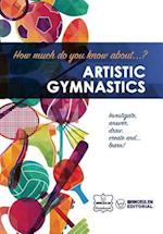 How Much Do You Know About... Artistic Gymnastics