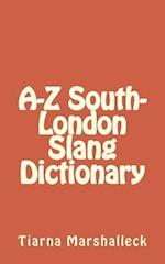 A-Z South-London Slang Dictionary