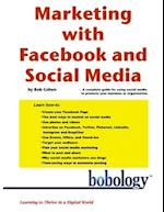 Marketing with Facebook and Social Media