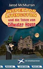 Inspektor Livingston Und Die Toten Von Gillwater House af Jarod McMurran