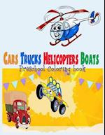 Preschool Coloring Book Cars Trucks Helicopter Boats ( for Boys Kids )