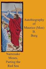 Autobiography of Maurice (Moe) B. Burg