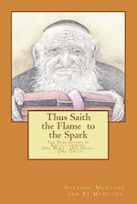 Thus Saith the Flame to the Spark
