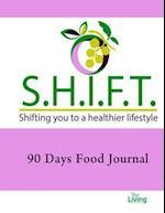 S.H.I.F.T. 90 Days Journal