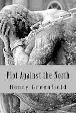 Plot Against the North