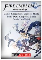 Fire Emblem Awakening Game, Characters, Classes, Kills, ROM, DLC, Chapters, Game Guide Unofficial
