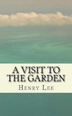 A Visit to the Garden