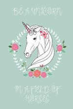 Be a Unicorn in a Field of Horses Journal (Sage)