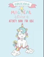 Unicorn Magical Time Activity Book for Kids