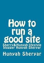 How to Run a Good Site
