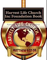 Harvest Life Church Inc Foundation Book